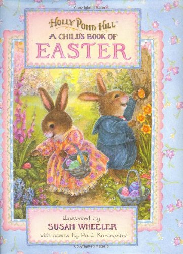 Holly Pond Hill: Child's Book of Easter (0525468277) by Paul Kortepeter