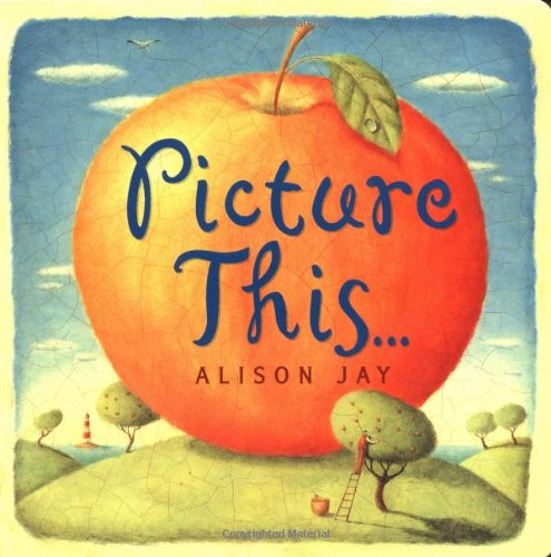 Picture This... Board Book (0525468285) by Alison Jay