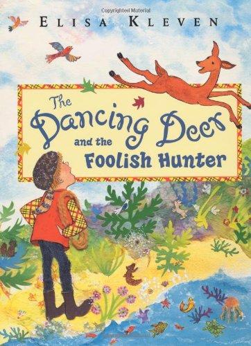 9780525468325: The Dancing Deer and the Foolish Hunter