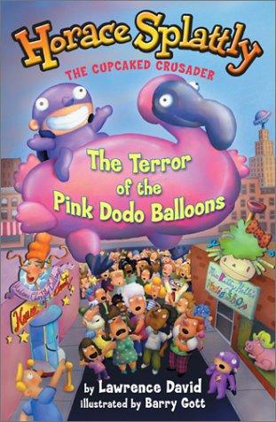 9780525468677: Horace Splattly, the Cupcake Crusader: The Terror of the Pink Dodo Ballo: The Terror of the Pink Dodo Balloons (Horace Splattly, the Cupcaked Crusader)