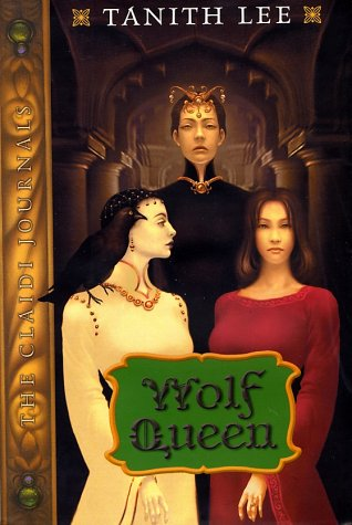 Wolf Queen: Claidi Journals 3 (9780525468950) by Tanith Lee