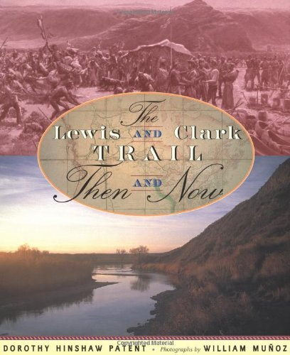9780525469124: Lewis and Clark Trail, The: Then and Now (Lewis & Clark Expedition)