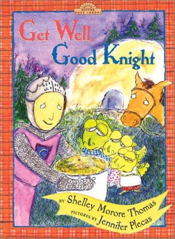 9780525469148: Get Well, Good Knight (Dutton Easy Reader)