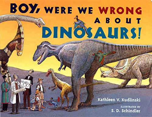 9780525469780: Boy, Were We Wrong About Dinosaurs!