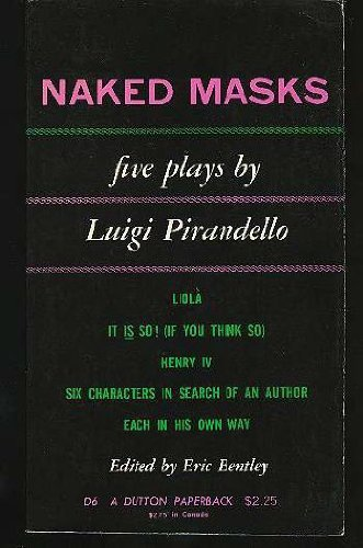 Naked Masks: Five Plays: Pirandello, Luigi