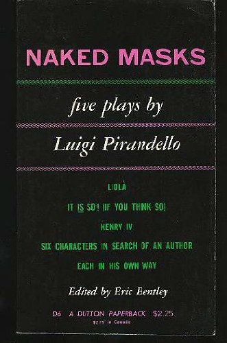 Naked Masks: Five Plays by Luigi Pirandello