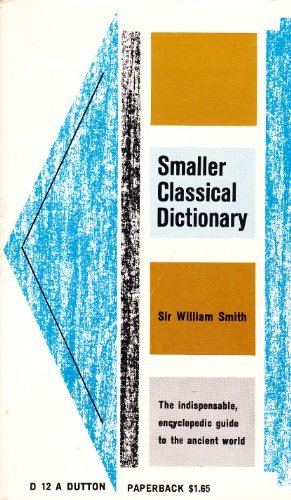 9780525470120: Smaller Classical Dictionary (A Dutton paperback)
