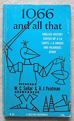 1066 and All That: W.C. Sellar, R.J. Yeatman