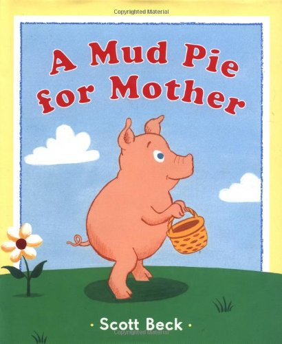 9780525470403: A Mud Pie for Mother