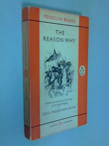 The Reason Why: Cecil Woodham-Smith