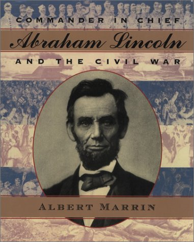 9780525470694: Commander in Chief: Abraham Lincoln and the Civil War