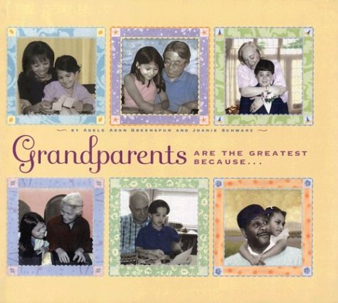 Grandparents are the Greatest Because... (9780525471318) by Adele Aron Greenspun; Joan Schwartz