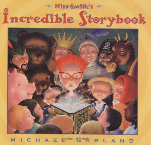 Miss Smith's Incredible Storybook: Garland, Michael