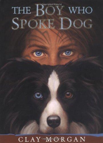 9780525471592: The Boy Who Spoke Dog