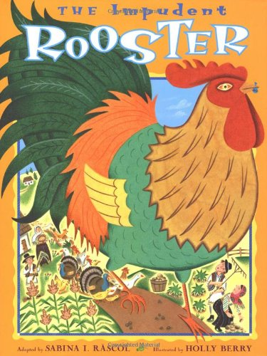 9780525471790: The Impudent ROOSTER: A Romanian Folktale