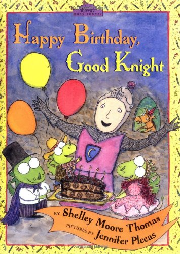 9780525471844: Happy Birthday, Good Knight (Dutton Easy Reader)