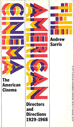 9780525472278: The American Cinema; Directors and Directions, 1929-1968.