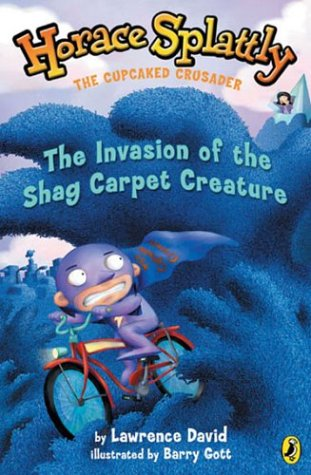 9780525472353: Horace Splattly, the Cupcaked Crusader:Invasion ofthe Shag Carpet Creature