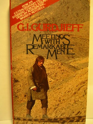 Meetings with Remarkable Men: Gurdjieff, G. I.
