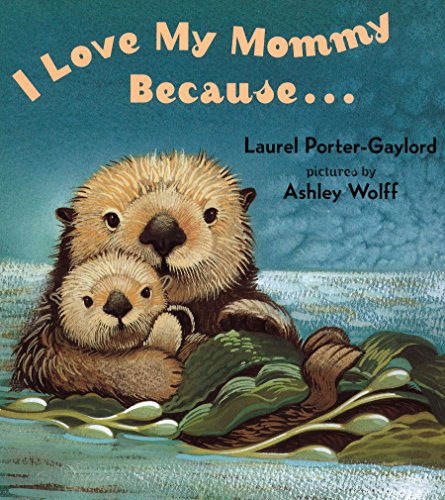 9780525472476: I Love My Mommy Because...
