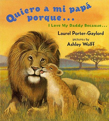 9780525472513: Quiero a mi papa Porque (I Love My Daddy Because English / Spanishedition) (Spanish Edition)