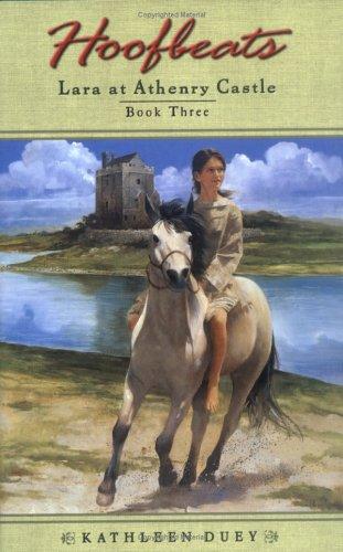 9780525473404: Hoofbeats: Lara at Athenry Castle (Hoofbeats: Lara and the Gray Mare)