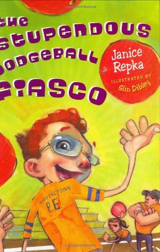 9780525473466: The Stupendous Dodgeball Fiasco