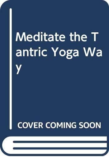 9780525473534: Meditate the Tantric Yoga Way