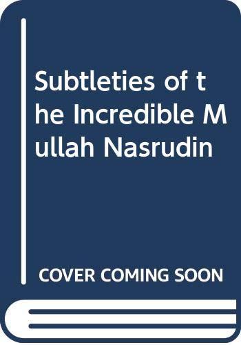 9780525473541: Subtleties of the Incredible Mullah Nasrudin