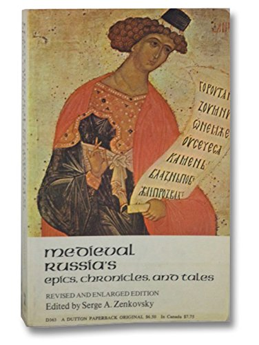9780525473633: Medieval Russia's Epics, Chronicles and Tales: Revised and Enlarged Edition