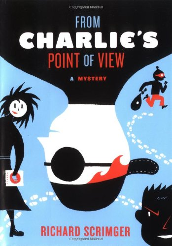 9780525473749: From Charlie's Point of View: A Mystery