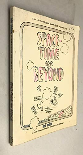 9780525473992: Space-Time and Beyond: Toward an Explanation of the Unexplainable