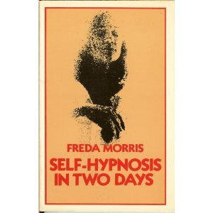 Self-Hypnosis in Two Days (**autographed**): Morris, Freda
