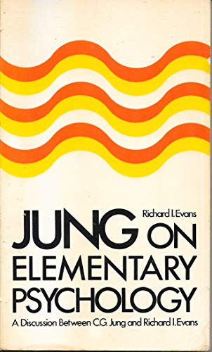 9780525474159: Jung on Elementary Psychology: A Discussion between C. G. Jung and Richard I. Evans