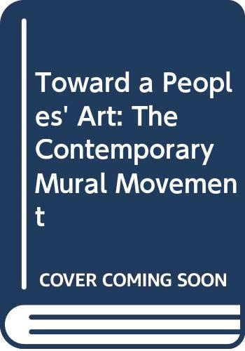 9780525474265: Toward a Peoples' Art: The Contemporary Mural Movement