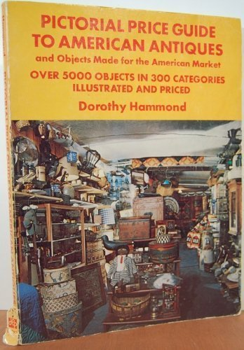 9780525474456: Pictorial Price Guide to American Antiques and Objects Made for the American Market: Over 5000 Objects in 300 Categories Illustrated and Priced