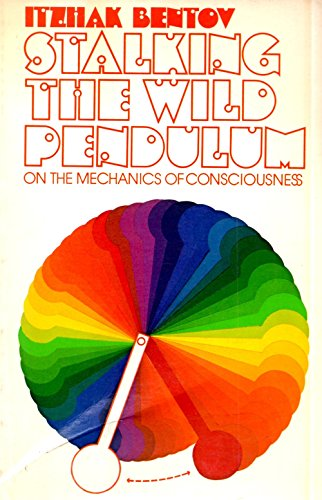 9780525474586: Stalking the Wild Pendulum: On the Mechanics of Consciousness