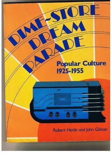 9780525474739: Dime-Store Dream Parade: Popular Culture 1925-1955