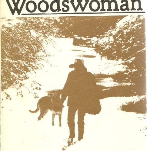 9780525475040: Woodswoman: A Young Ecologist's Life in the Log Cabin She Built Herself in the Adirondack Wilderness