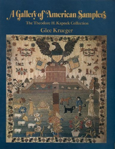 9780525475156: A Gallery of American Samplers: The Theodore H. Kapnek Collection
