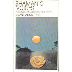9780525475255: Shamanic Voices: A Survey of Visionary Narratives