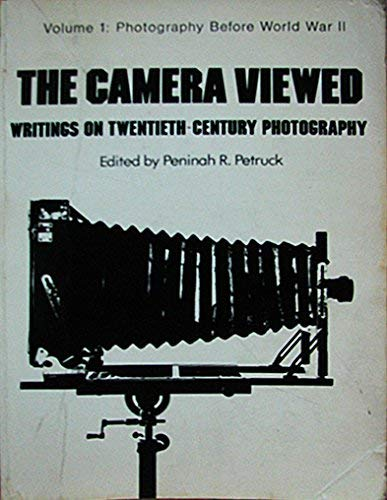 The Camera Viewed: Writings on Twentieth-Century Photography (Volume 1: Photography Before World ...