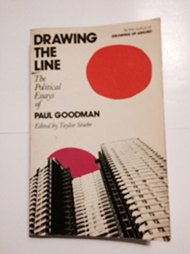 9780525475682: Drawing the Line: The Politcial Essays of Paul Goodman