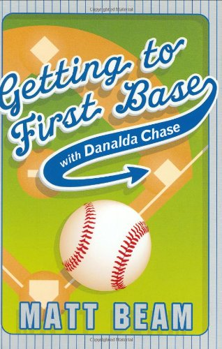 9780525475781: Getting to First Base With Danalda Chase