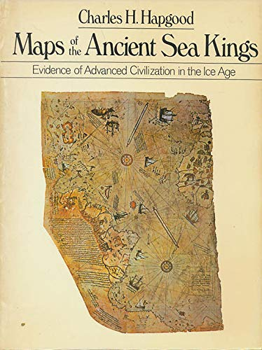 9780525476061: Maps of the Ancient Sea Kings: Evidence of Advanced Civilization in the Ice Age