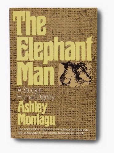 9780525476177: The Elephant Man: A Study in Human Dignity