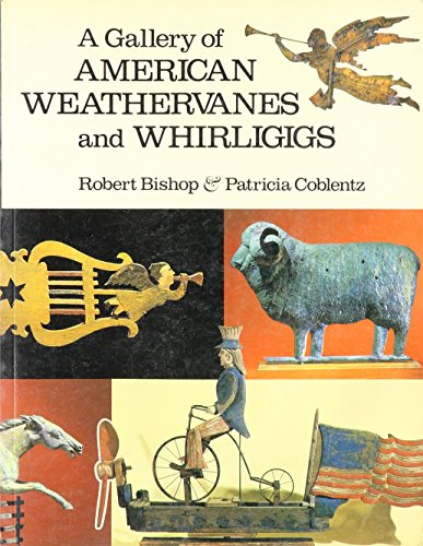 9780525476528: Title: A Gallery of American Weathervanes and Whirligigs