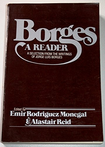 9780525476542: Borges: A Reader: A Selection from the Writings of Jorge Luis Borges