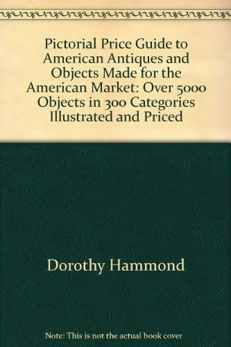 9780525476603: Pictorial Price Guide to American Antiques and Objects Made for the American Market