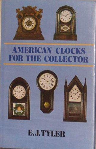 American Clocks for Collectors: Tyler, E. J.